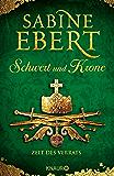 Schwert und Krone - Zeit des Verrats: Roman (Das Barbarossa-Epos 3)