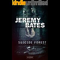 Suicide Forest: Horrorthriller (Die beängstigendsten Orte der Welt 1)