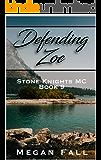 Defending Zoe: Stone Knights MC Book 9