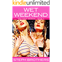 Wet Weekend: Her First Woman – Book 5 (English Edition)