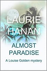 Almost Paradise: A Louise Golden Mystery (Louise Golden Mysteries Book 1) Kindle Edition