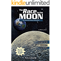 The Race to the Moon (You Choose: History)