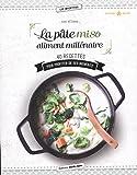 La pâte miso, aliment millénaire : 40 recettes pour profiter de ses bienfaits