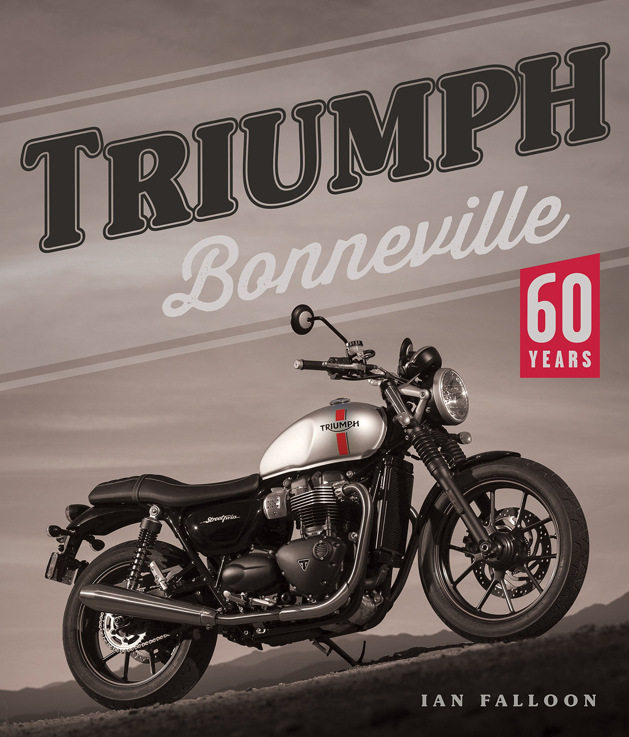 Triumph Bonneville 60 Years Ian Falloon 9780760360910 Amazoncom