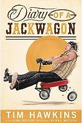 Diary of a Jackwagon Kindle Edition