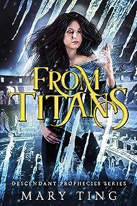 From Titans (Descendant Prophecies Book 4)