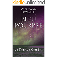 Bleu Pourpre: Le Prince Cristal (French Edition)