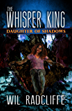 The Whisper King: Book 2: Daughter of Shadows