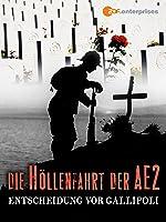 Die Höllenfahrt der AE2 - Entscheidung vor Gallipoli