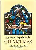 Les vitraux légendaires de Chartres : Des récits en images