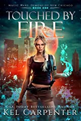 Touched by Fire: Magic Wars (Demons of New Chicago Book 1) Kindle Edition