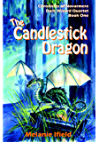 The Candlestick Dragon: Children's Fantasy Series (Chronicles of Novarmere: Dark Wizard Quartet Book 1)