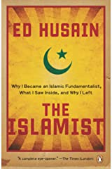 The Islamist: Why I Became an Islamic Fundamentalist, What I Saw Inside, and Why I Left Paperback
