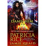 Damn Him to Hell: Saturn's Daughters Book 2