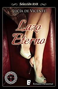 Lazo eterno (Spanish Edition)