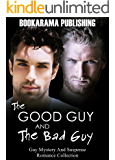 The Good Guy And The Bad Guy: Gay Mystery And Suspense Romance Collection