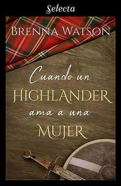 Cuando un highlander ama a una mujer eBook: Watson, Brenna: Amazon.es: Tienda Kindle