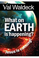 What On Earth Is Happening? Signs Of The End Times (Signs of the Times Book 1) Kindle Edition