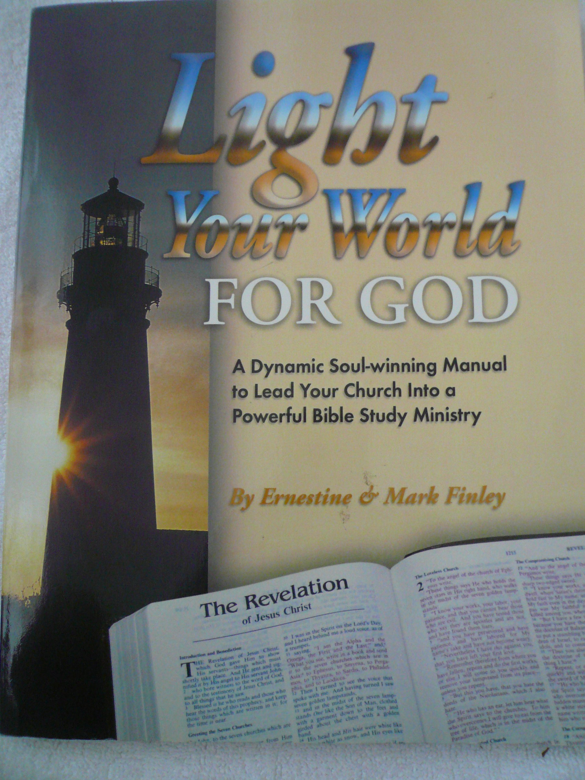Light your world for god a dynamic soul winning manual to lead your light your world for god a dynamic soul winning manual to lead your church into a powerful bible study ministry ernestine finley 9781878046604 fandeluxe Choice Image
