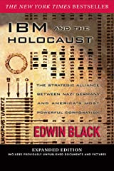 IBM and the Holocaust: The Strategic Alliance Between Nazi Germany and America's Most Powerful Corporation-Expanded Edition Kindle Edition
