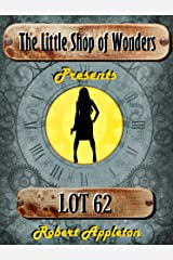 Lot 62 (The Little Shop of Wonders) Kindle Edition