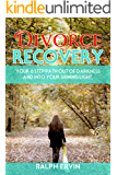 Divorce Recovery: Your 6 Step Path Out of Emotional Darkness and Into Your Shining Light