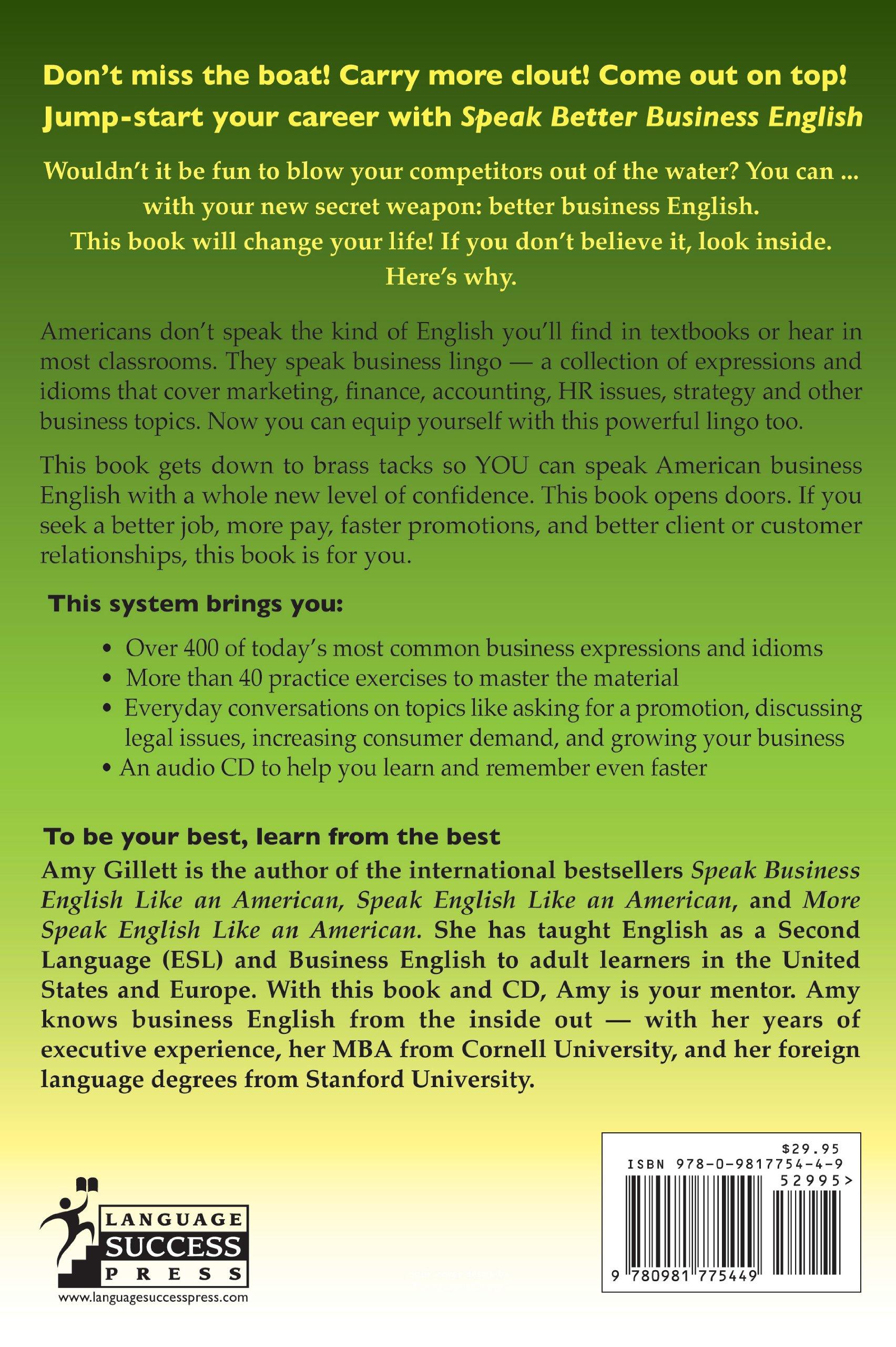 Speak Better Business English and Make More Money (Book & Audio CD): Amy  Gillett, Evgenii Kran: 9780981775449: Amazon.com: Books
