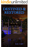 Destined & Restored (The Destined and Redeemed Series Book 3)