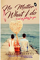 No Matter What I Do: I end up Falling for You Paperback