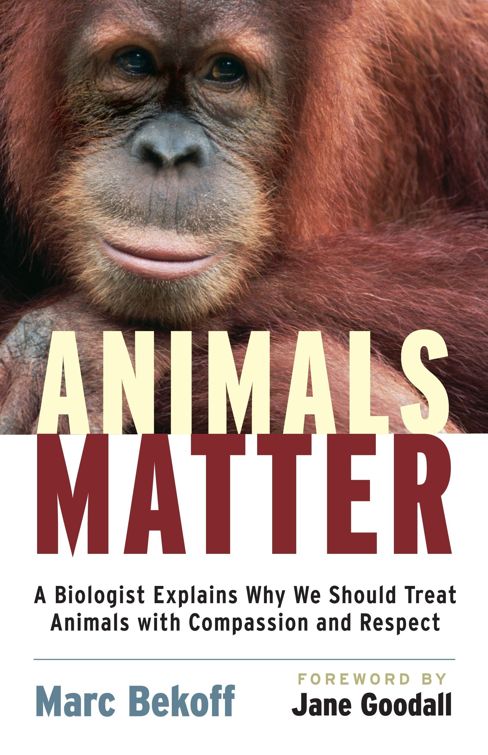 Read Online Animals Matter: A Biologist Explains Why We Should Treat Animals with Compassion and Respect pdf