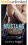Mustang Daddy - A Single Daddy, Small Town Second Chance Romance - Book One