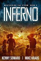 Inferno - Weathering the Storm Book 3: (A Thrilling Post-Apocalyptic Survival Series) Kindle Edition