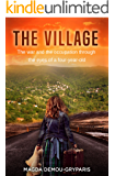 The Village: The War and the occupation through the eyes of a four-year-old