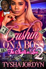 Crushin' on a Boss 2: The Streets or Love Kindle Edition