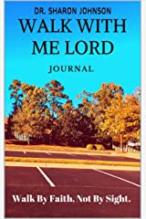 Walk With Me Lord Journal: Walk by Faith, Not By Sight Kindle Edition