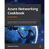 Azure Networking Cookbook: Practical recipes for secure network infrastructure, global application delivery, and accessible c