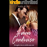 Amore Condiviso - Il miglior lavoro della mia vita: Romanzo per adulti