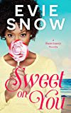 Sweet On You: A Romantic Comedy Novella (Sanctuary Book 4)