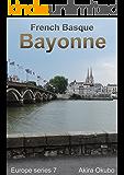 バイヨンヌ写真集・フレンチ-バスク(撮影数80):ヨーロッパシリーズ7