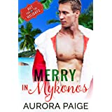 Merry in Mykonos: An Interracial Fake Relationship Christmas Romance (Hot for the Holidays)