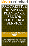 Progressive Business Plan for a Senior Concierge Service: A Comprehensive, Targeted Fill-in-the-Blank Template