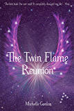 The Twin Flame Reunion (Earth Angel Series Book 4)