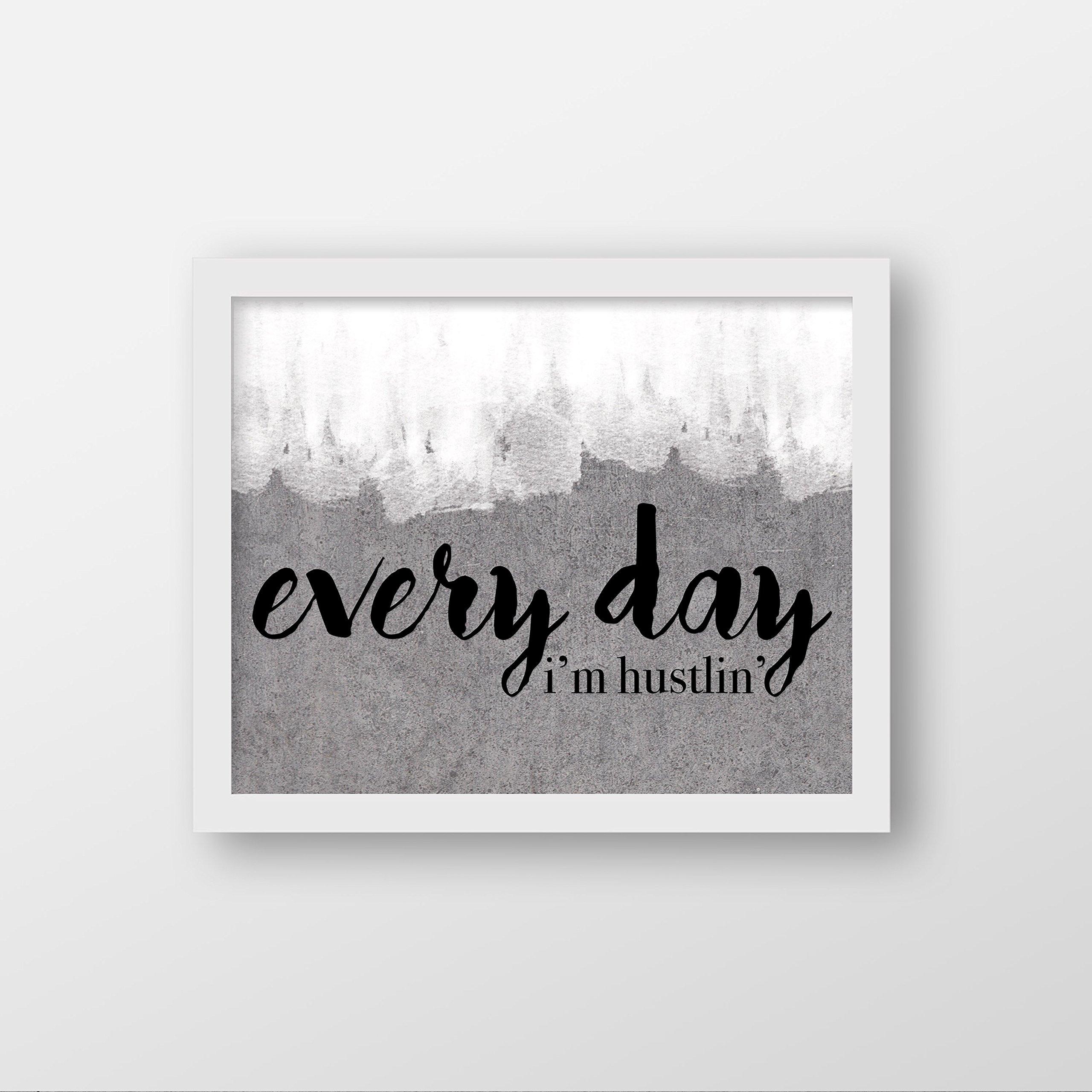 Everyday I'm Hustlin' Art Print - Typography - Home Decor - Office Decor - Vanity Decor - Dorm Decor