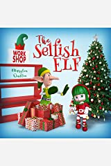 The Selfish Elf: (Kids Book Ages 2-4, Ages 4-6, Ages 6-8 Christmas) Kindle Edition