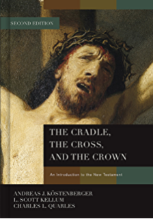 the cradle the cross and the crown an introduction to the new testament