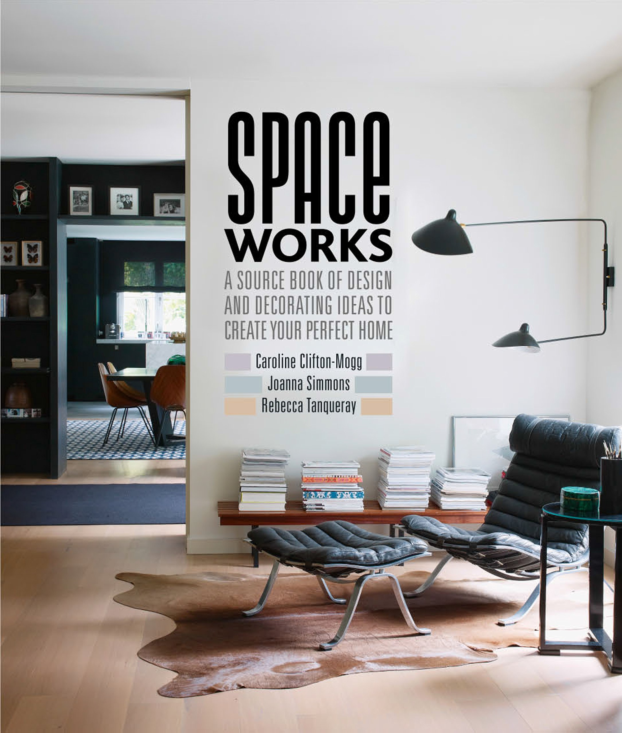 Space works a source book of design and decorating ideas to create your perfect home hardcover march 14 2017