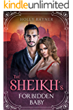 The Sheikh's Forbidden Baby (You Can't Turn Down a Sheikh Book 6)