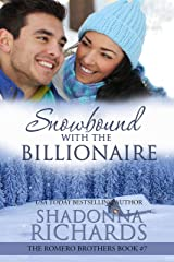 Snowbound with the Billionaire (The Romero Brothers, Book 7) Kindle Edition