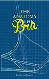 The Anatomy of the Bra (English Edition)
