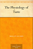 The Physiology of Taste (English Edition)